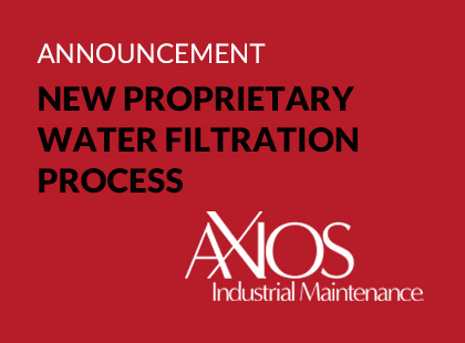 AXIOS Industrial Announces New Proprietary Water Filtration Process for Tank Coating and Liner Removal